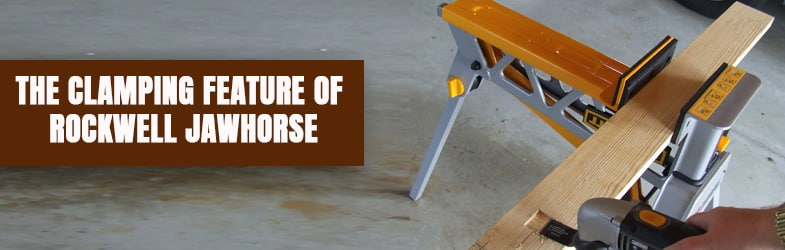 The Clamping Feature of Rockwell Jawhorse